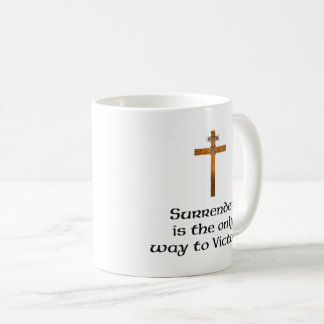 """""""Surrender the Only Way to Victory"""" Mug"""