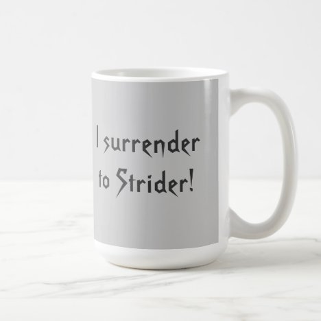 Surrender to Strider mug. Coffee Mug