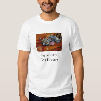 Surrender to the Frisbee Tee Shirt