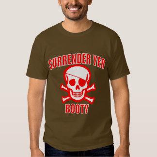 Surrender Yer Bootie Shirt