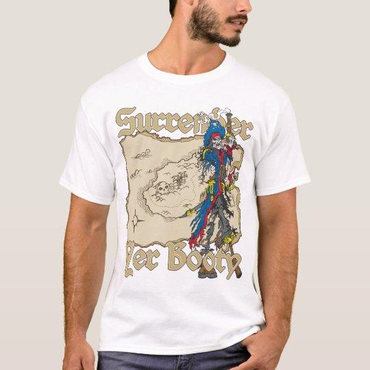Surrender Yer Booty Pirate Treasure Map T-Shirt