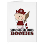 Surrender Your Booties Pirate Greeting Card