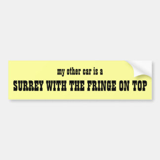 Surrey With The Fringe On Top Bumper Sticker Car Bumper Sticker