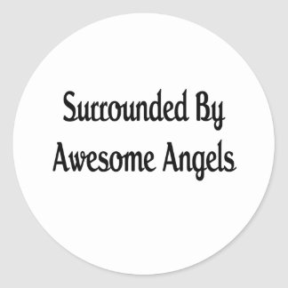 Surround By Awesome Angels Classic Round Sticker