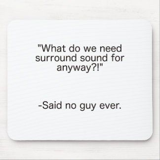 Surround Sound Said No Guy Ever Black Blue Red Mouse Pad