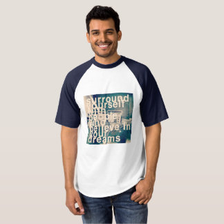 Surround yourself believe dreams t-shirt