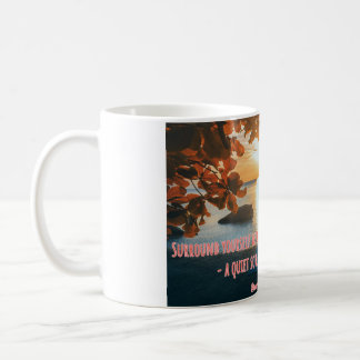 Surround yourself... coffee mug