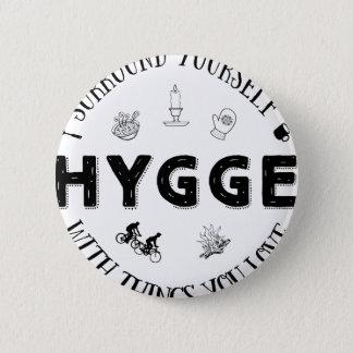 Surround Yourself w. Hygge (B&W) Button