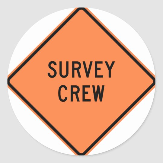 Survey Crew Highway Sign Classic Round Sticker