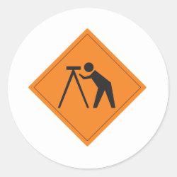 Surveyor at Work Sign Classic Round Sticker