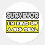 Surveyor .. I'm Kind of a Big Deal Round Sticker