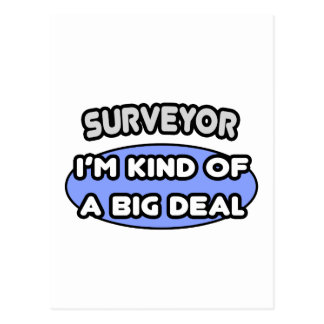 Surveyor Kind of a Big Deal Post Cards