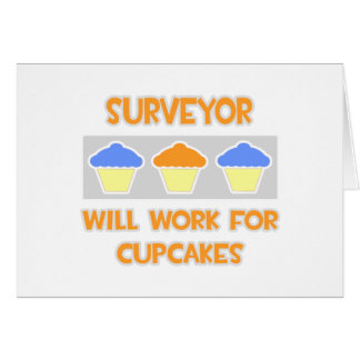 Surveyor ... Will Work For Cupcakes Card