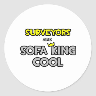 Surveyors Are Sofa King Cool Round Stickers