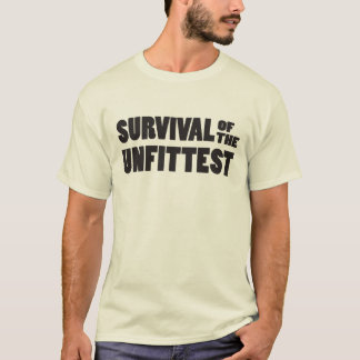 Survival of Unfittest Funny Theory of Evolution T-Shirt