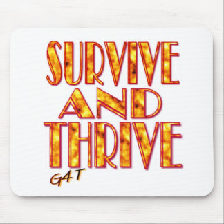 Survive and Thrive Mouse Pad