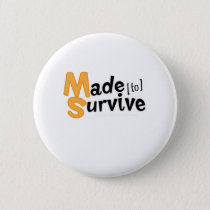 Survive Multiple Sclerosis Awarness Pinback Button
