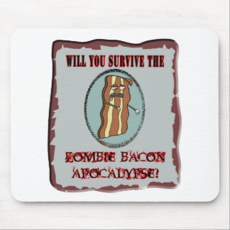Survive the Zombie Bacon Apocalypse Mouse Pad