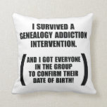 Survived Genealogy Addiction Intervention Pillows