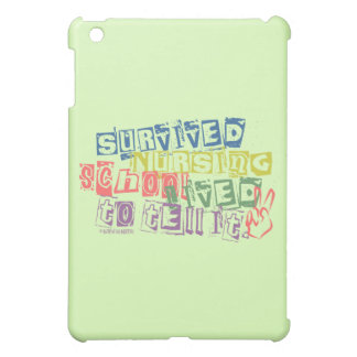 Survived Nursing School - Lived to Tell it Case For The iPad Mini