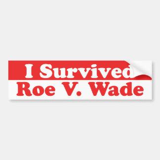Survived Roe V. Wade Car Bumper Sticker