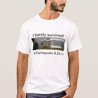Survived the 5.8 Earthquake T-Shirt