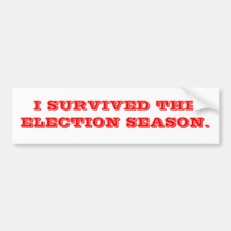Survived the election. car bumper sticker