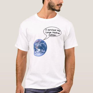survived the Large Hadron Collider T-Shirt
