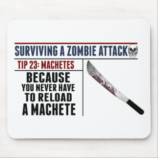 SURVIVING A ZOMBIE ATTACK; MACHETES MOUSE PAD