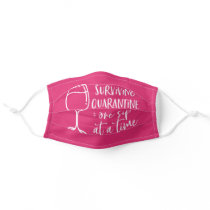 Surviving Quarantine One Sip At A Time Hot Pink Adult Cloth Face Mask