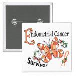 Survivor 6 Endometrial Cancer Pinback Buttons