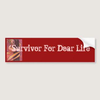 Survivor For Dear Life Bumper Sticker