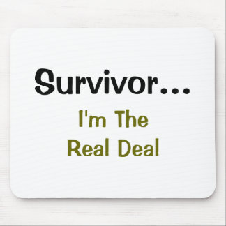 Survivor...I'm The Real Deal mouse pad