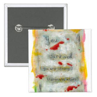 Survivor recovery healing hope art trauma illness 2 inch square button