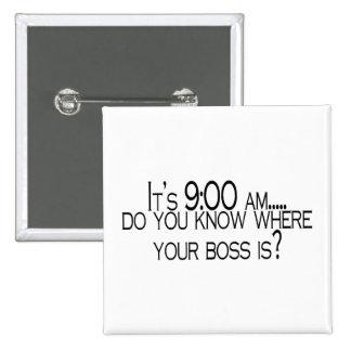 Sus 9 usted sabe donde está su Boss Pin Cuadrado