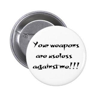 Sus armas son botón inútil pin