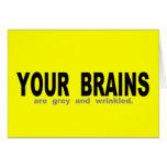 Sus cerebros son grises y arrugados tarjetón