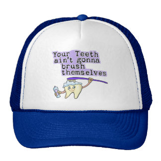 Sus dientes Aint que va a cepillarse Gorras