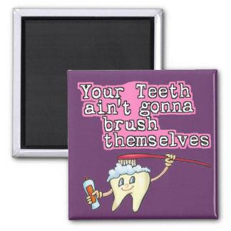 Sus dientes Aint que va a cepillarse Imán Cuadrado