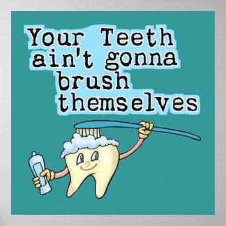 Sus dientes Aint que va a cepillarse Impresiones