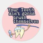 Sus dientes Aint que va a cepillarse Pegatina Redonda