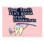 Sus dientes Aint que va a cepillarse Postal