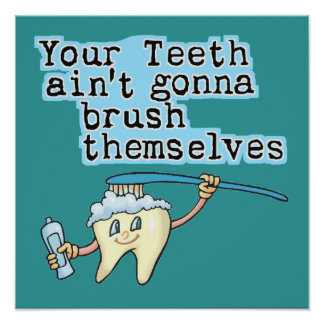 Sus dientes Aint que va a cepillarse Póster