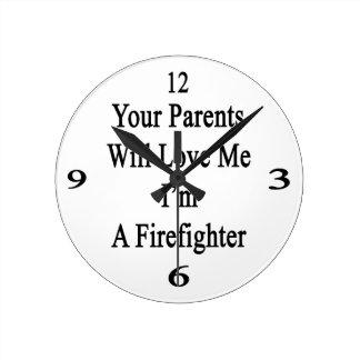 Sus padres me amarán que soy bombero reloj redondo mediano