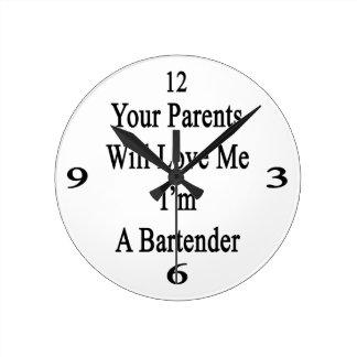Sus padres me amarán que soy camarero reloj redondo mediano