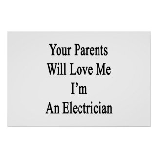 Sus padres me amarán que soy electricista póster