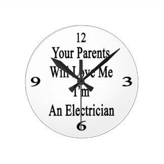 Sus padres me amarán que soy electricista reloj redondo mediano