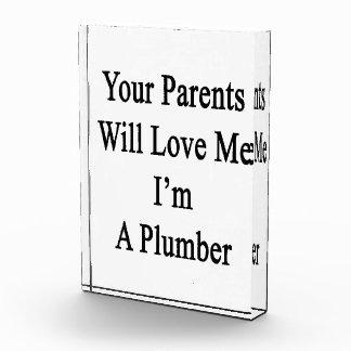 Sus padres me amarán que soy fontanero