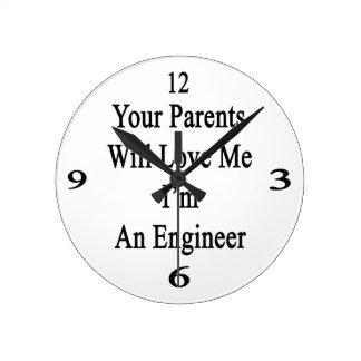 Sus padres me amarán que soy ingeniero reloj redondo mediano