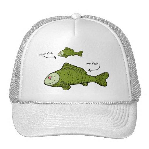 Sus pescados. Mis pescados. ¡Materias del tamaño?! Gorra